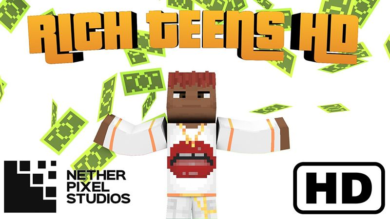 Rich Teens HD on the Minecraft Marketplace by Netherpixel
