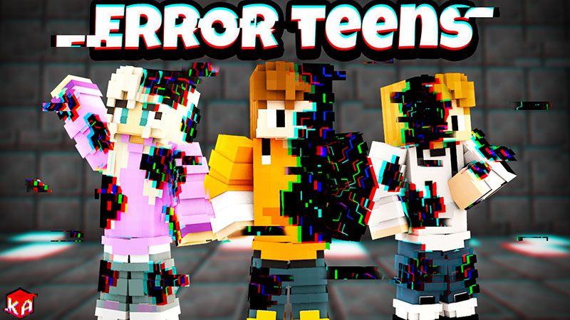 Error Teens on the Minecraft Marketplace by KA Studios