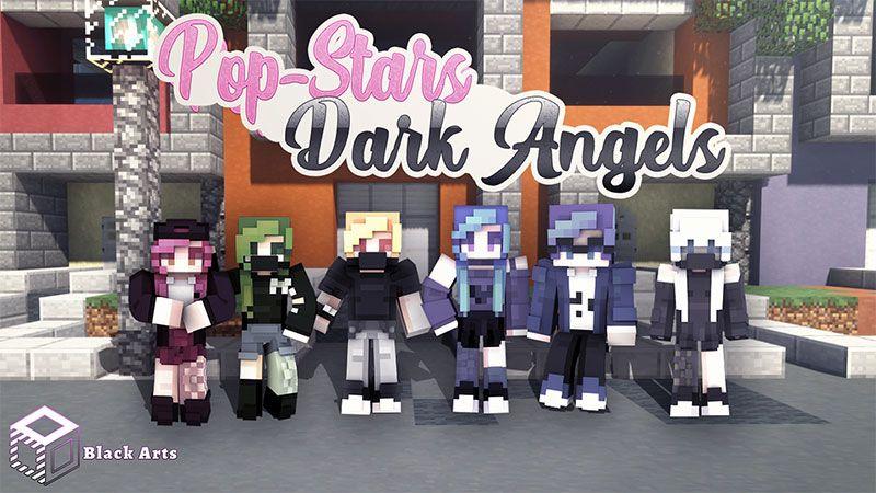Pop Stars Dark Angels on the Minecraft Marketplace by Black Arts Studio