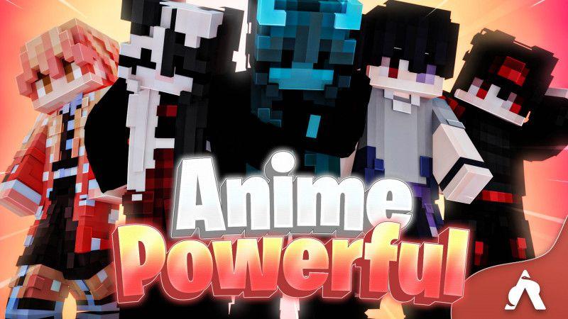 Anime Powerful