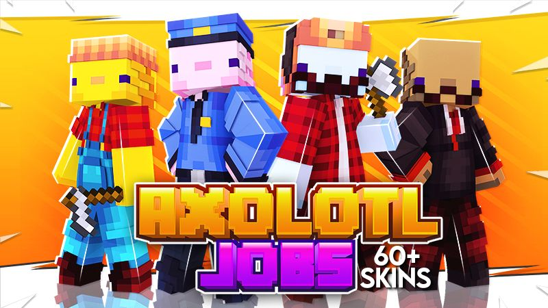 Axolotl Jobs on the Minecraft Marketplace by Cypress Games