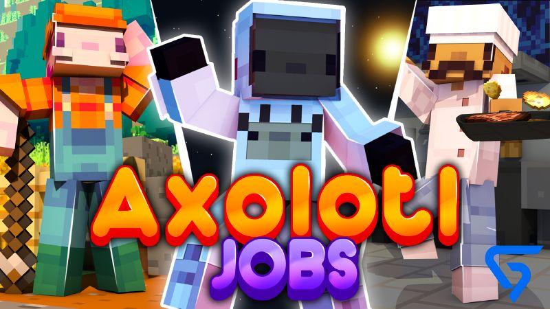 Axolotl Jobs on the Minecraft Marketplace by Glorious Studios