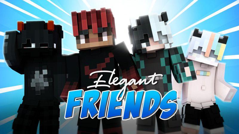 Elegant Friends