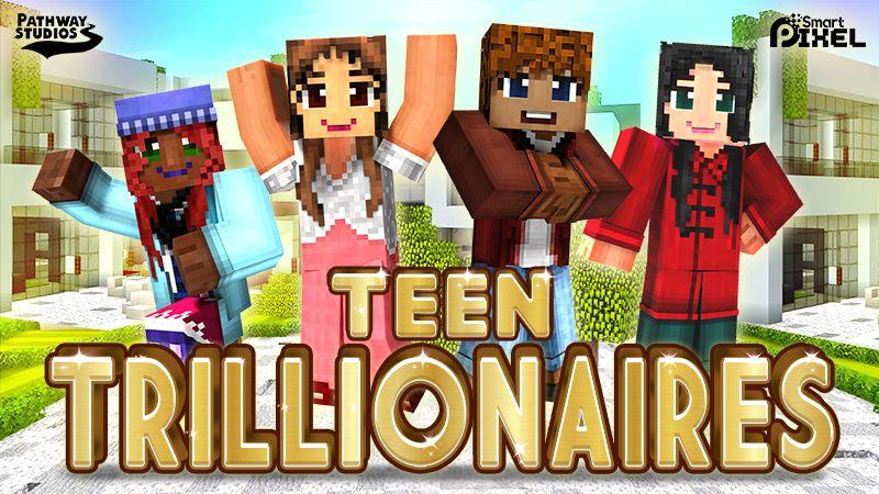 Teen Trillionaires