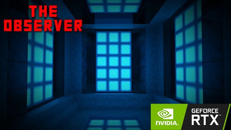The Observer RTX on the Minecraft Marketplace by Nvidia
