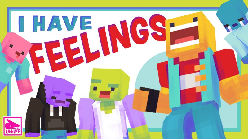 I HAVE FEELINGS on the Minecraft Marketplace by Lebleb