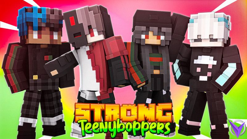 Strong Teenyboppers