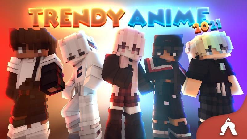 Trendy Anime 2021 on the Minecraft Marketplace by Atheris Games