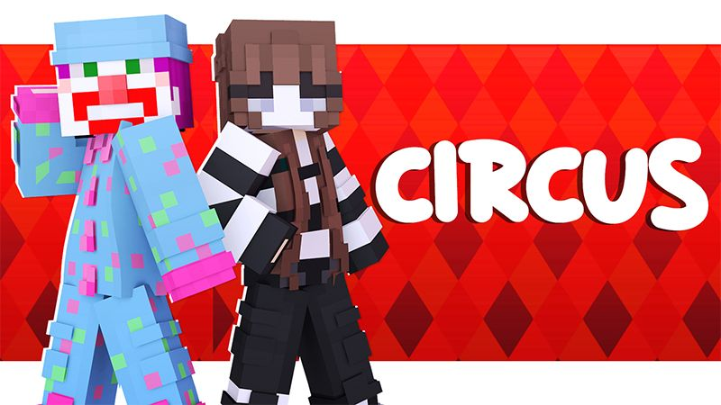 CIRCUS on the Minecraft Marketplace by Pickaxe Studios