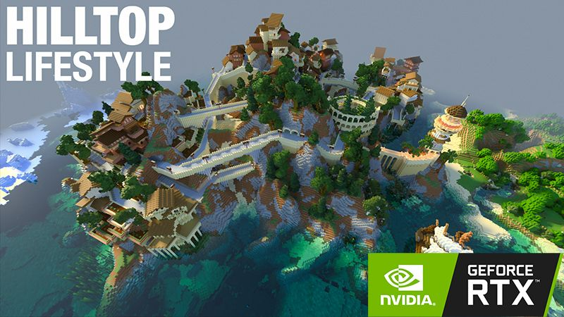 Hilltop Lifestyle  RTX on the Minecraft Marketplace by Nvidia
