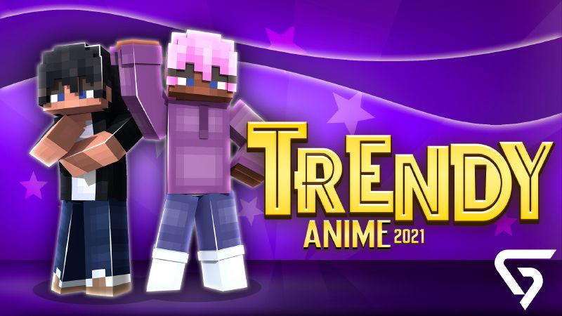 Trendy Anime 2021 on the Minecraft Marketplace by Glorious Studios