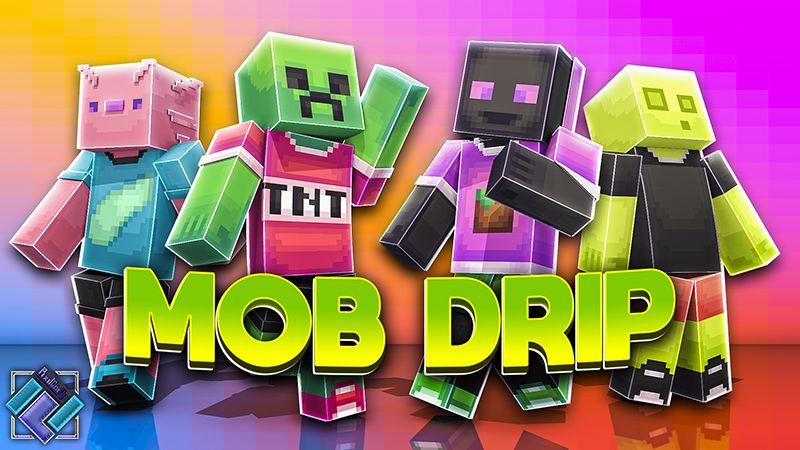 Mob Drip