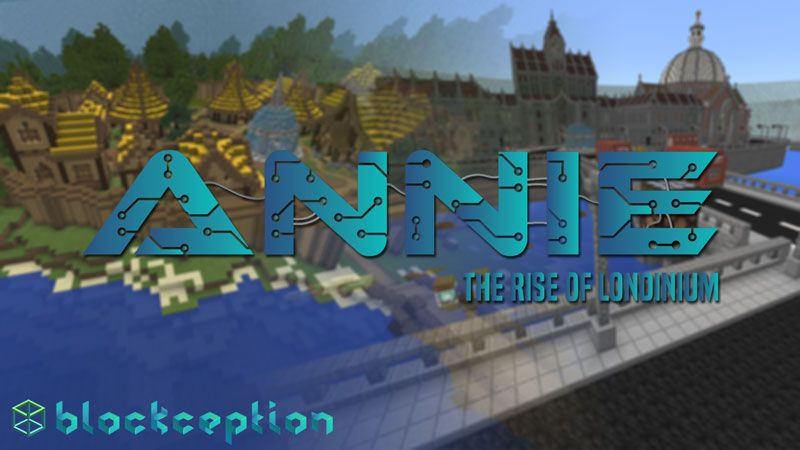 Annie The Rise Of Londinium on the Minecraft Marketplace by Blockception