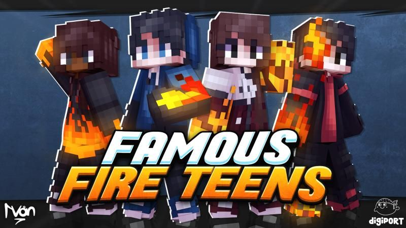 Famous Fire Teens on the Minecraft Marketplace by DigiPort