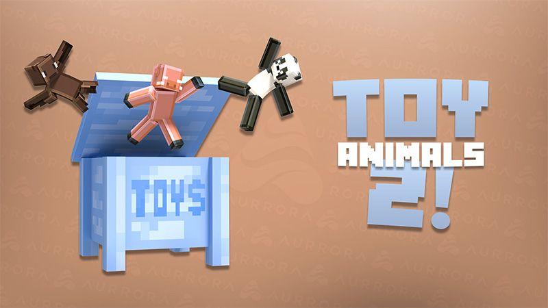 Toy Animals 2 on the Minecraft Marketplace by Aurrora